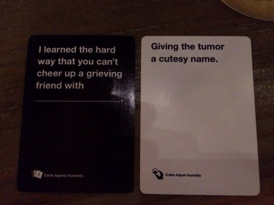 This was the cleanest Cards Against Humanity example I could find. We have to keep this blog (mostly) family friendly, after all.